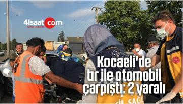 Kocaeli'de Tır İle Otomobil Çarpıştı: 2 Yaralı