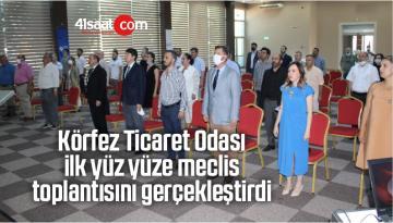 Körfez Ticaret Odası İlk Yüz Yüze Meclis Toplantısını Gerçekleştirdi