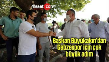 Başkan Büyükakın'dan Gebzespor için çok büyük adım