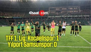 TFF 1. Lig: Kocaelispor: 1 – Yılport Samsunspor: 0 (Maç sonucu)