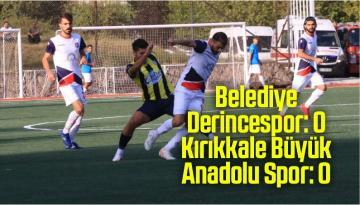 TFF 3. Lig: Belediye Derincespor: 0 – Kırıkkale Büyük Anadolu Spor: 0