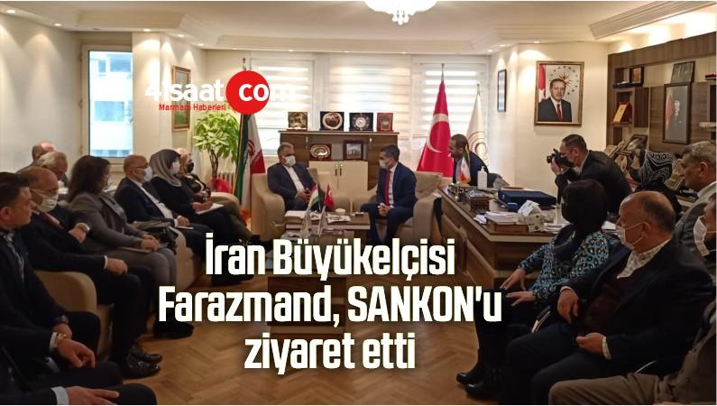 İran Büyükelçisi Farazmand, SANKON'u Ziyaret Etti