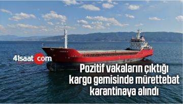 Pozitif Vakaların Çıktığı Kargo Gemisinde Mürettebat Karantinaya Alındı