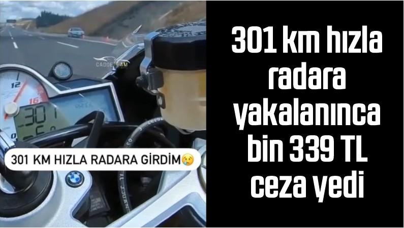 301 Km Hızla Radara Yakalanınca Bin 339 TL Ceza Yedi